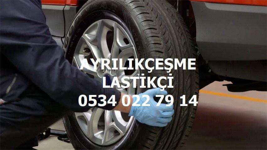 Ayrılıkçeşme Açık Lastikçi 0534 022 79 14