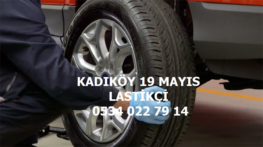 Kadıköy 19 Mayıs 24 Saat Açık Lastikçi 0534 022 79 14
