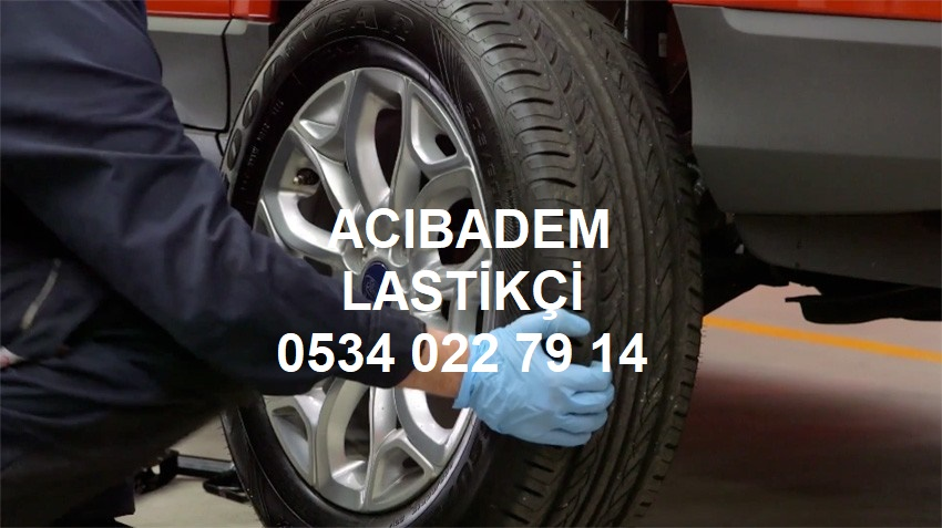 Acıbadem Lastikçi 0534 022 79 14